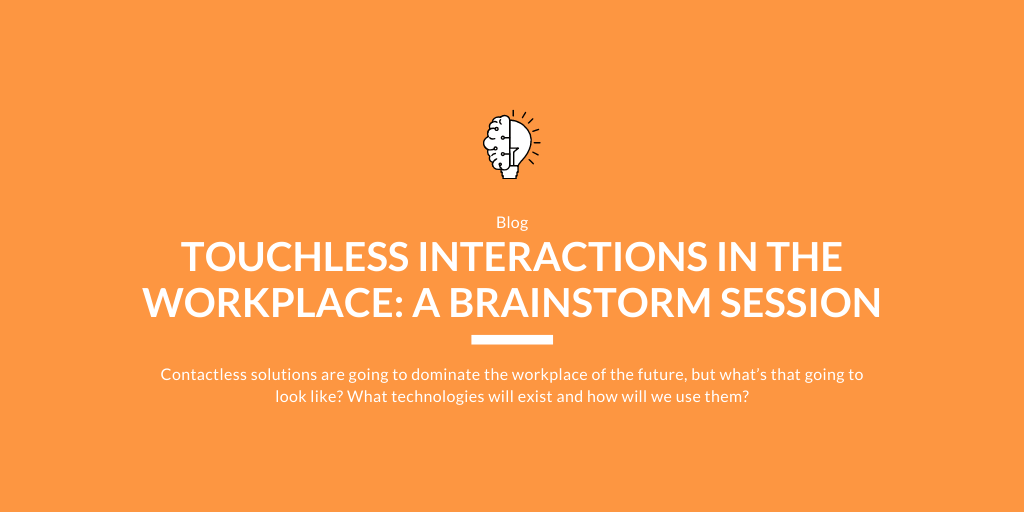 Touchless Interactions In the Workplace: A Brainstorm Session