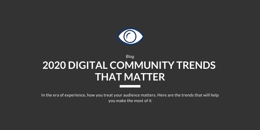 2020 Digital Community Trends That Matter