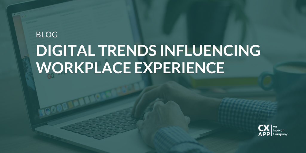 Digital Trends Influencing Workplace Experience