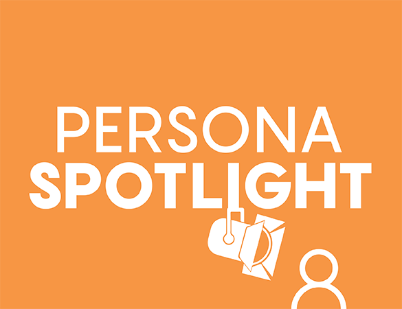 Persona Spotlight: Student