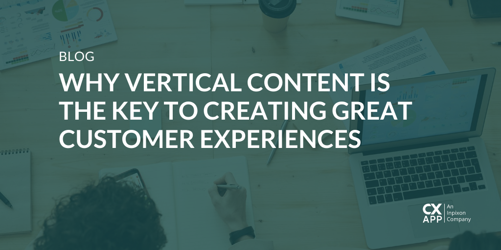 Why Vertical Content Is the Key to Creating Great Customer Experiences