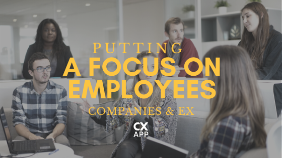 Putting A Focus On Employees: Companies Tackling Employee Experience