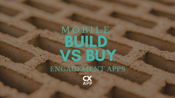 Mobile Engagement Apps - Build vs Buy