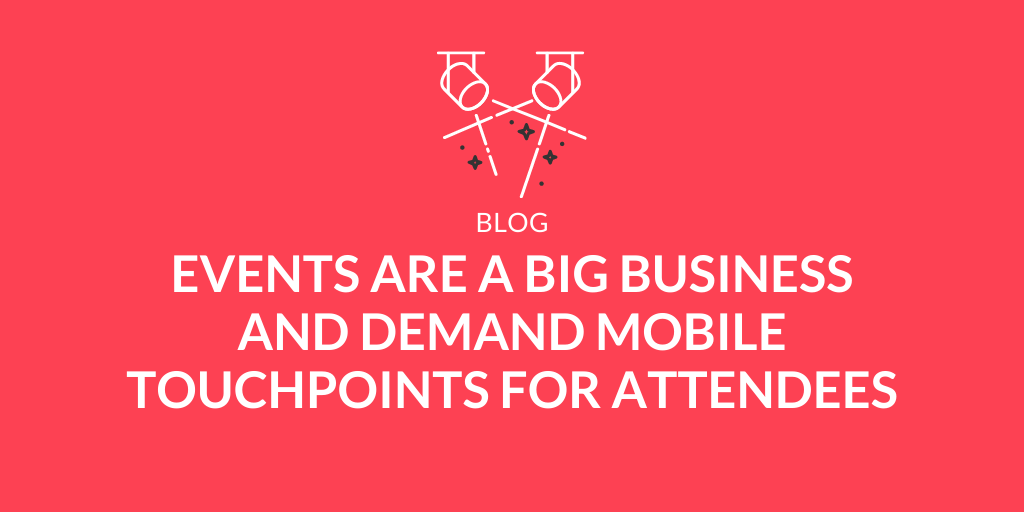 A Mobile-First Mindset for Events of All Shapes and Sizes