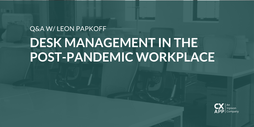 Q&A w/ Leon Papkoff: Desk Scheduling To Manage Workplace Re-entry
